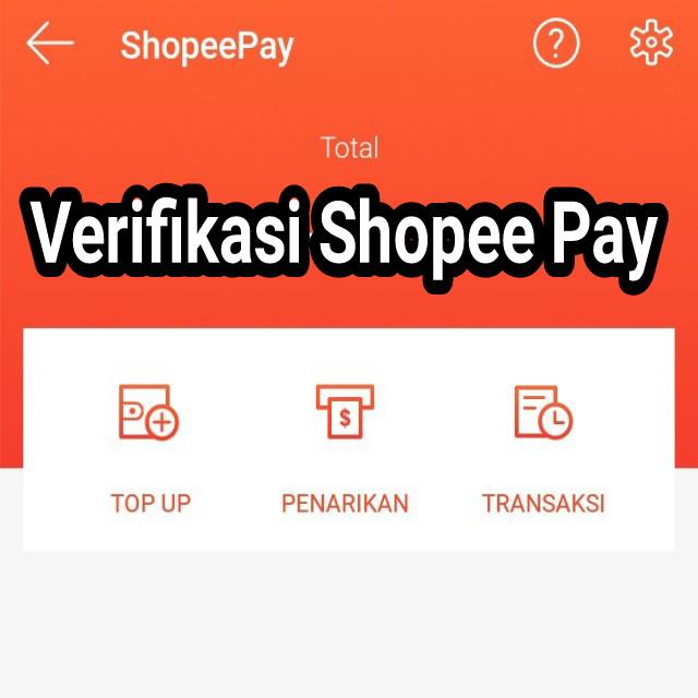 Cara Verifikasi ShopeePay