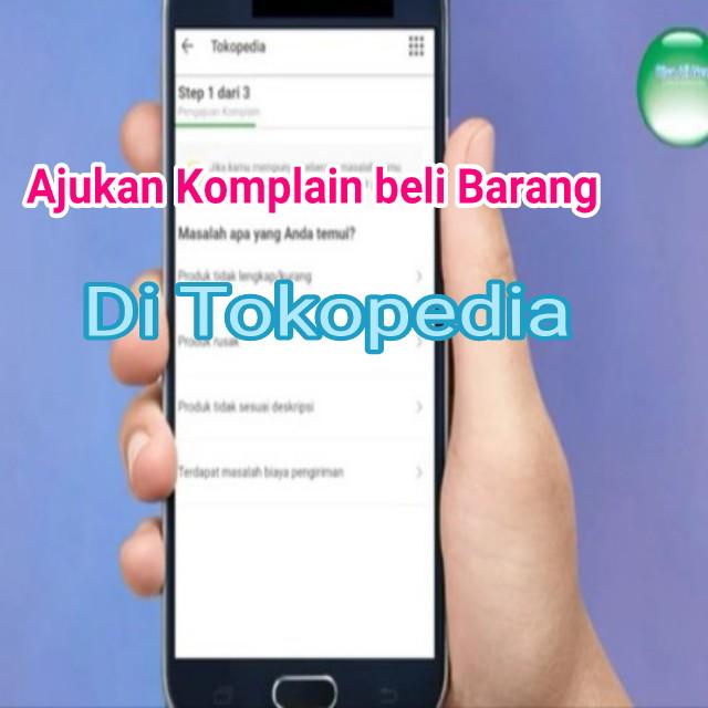 Cara Mengajukan Komplain di Tokopedia